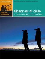 Portada del libro Observar el cielo a simple vista o con prismáticos