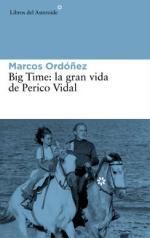 Portada del libro Big Time: la gran vida de Perico Vidal