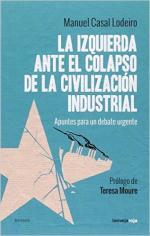 Portada del libro La izquierda ante el colapso de la civilización industrial