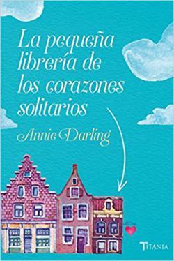 Portada del libro La pequeña librería de los corazones solitarios