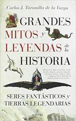 Portada del libro Grandes mitos y leyendas de la historia: Seres fantásticos y tierras legendarias.