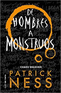 Portada del libro De hombres a monstruos. Chaos Walking 3