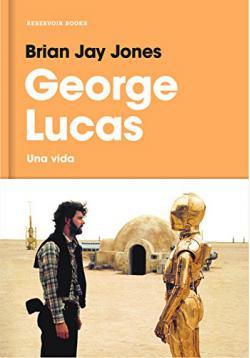 Portada del libro George Lucas: Una vida