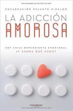 Portada del libro La adicción amorosa: Soy un(a) dependiente emocional ¿y ahora qué hago?