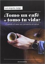 Portada del libro ¿Tomo un café o tomo tu vida?
