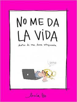 Portada del libro No me da la vida