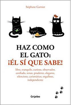 Portada del libro Haz como el gato: ¡Él sí que sabe!