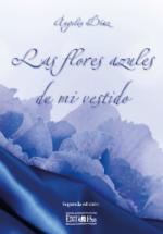 Portada del libro Las flores azules de mi vestido