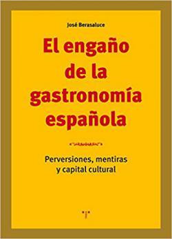 Portada del libro El engaño de la gastronomía española