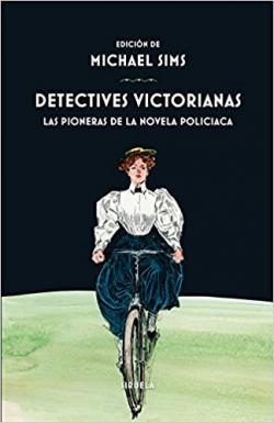 Portada del libro Detectives victorianas. Las pioneras de la novela policiaca