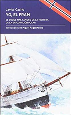 Portada del libro Yo, el Fram. El buque más famoso de la historia de la exploración polar
