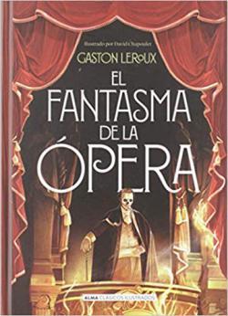 Portada del libro El fantasma de la ópera (Ilustrado)
