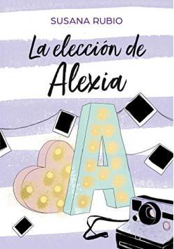 Portada del libro La elección de Alexia. Saga Alexia 3