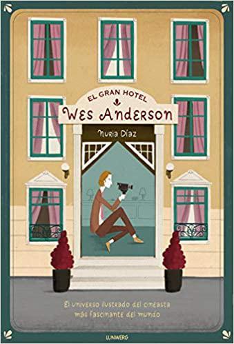 Portada del libro El gran hotel Wes Anderson