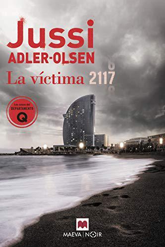Portada del libro La víctima 2117:  Un caso que sitúa Barcelona en el centro de un rompecabezas criminal