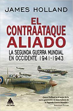 Portada del libro El contraataque aliado: La Segunda Guerra Mundial en Occidente 1941-1943