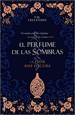 Portada del libro La flor más oscura (El perfume de las sombras 1)
