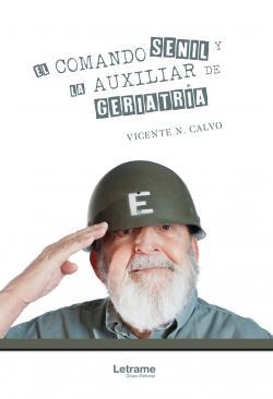 Portada del libro El Comando Senil y la Auxiliar de Geriatría