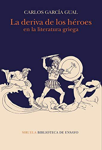 Portada del libro La deriva de los héroes en la literatura griega