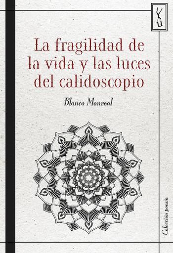 Portada del libro La fragilidad de la vida y las luces del calidoscopio