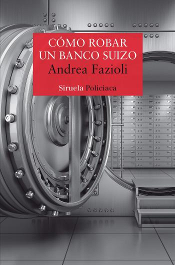 Portada del libro Cómo robar un banco suizo