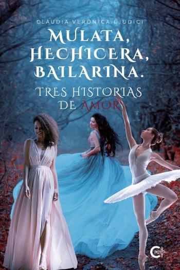 Portada del libro Mulata, hechicera, bailarina. Tres historias de amor
