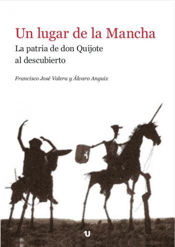 Portada del libro Un lugar de la Mancha. La patria de don Quijote al descubierto