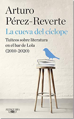 Portada del libro La cueva del cíclope: Tuiteos sobre literatura en el bar de Lola (2010-2020)