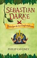 Portada del libro Sebastian darke: principe de los exploradores  juv