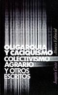 Portada del libro Oligarquia y caciquismo, colectivismo agrario y otros escrit