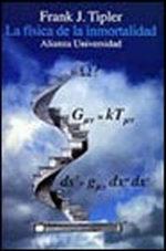 Portada del libro La fisica de la inmortalidad La cosmologia moderna y su rela