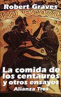 La comida de los centauros y otros ensayos
