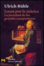 Portada del libro Locos por la musica La juventud de los grandes compositores