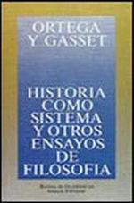 Portada del libro Historia como sistema y otros ensayos de filosofía