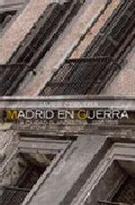 Madrid en guerra La ciudad clandestina 1936-1939 Editorial A