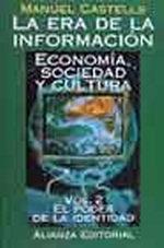 Portada del libro La era de la informacion. Economia, sociedad y cultura 2. El