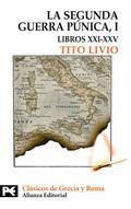 Portada del libro La Segunda Guerra Punica Tomo I: Libros XXI-XXV Editorial Al