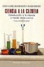 Portada del libro Ciencia a la cazuela Introduccion a la ciencia a traves de l