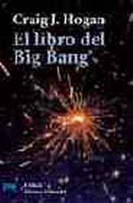 Portada del libro El libro del Big Bang Introduccion a la cosmologia Editorial