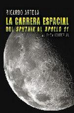 Portada del libro ´La carrera espacial Del ´´Sputnik´´ al ´´Apolo 11´´ Editori