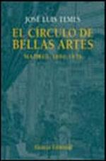 Portada del libro El Circulo de Bellas Artes Madrid, 1880-1936 Editorial Alian