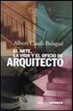 Portada del libro El arte, la vida y el oficio de arquitecto