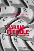 Portada del libro El trabajo flexible en la era de la informacion Editorial Al