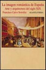 Portada del libro La imagen romantica de España Arte y arquitectura del siglo