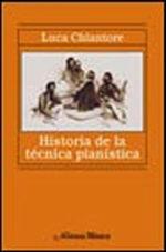 Portada del libro Historia de la tecnica pianistica Un estudio sobre los grand