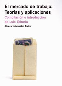 Portada del libro El mercado de trabajo: teorias y aplicaciones