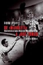 Portada del libro De Manolete a Jose Tomas: Historia del toreo en España y México desde 1939 hasta nuestros días