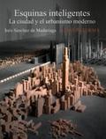 Portada del libro Esquinas inteligentes. La ciudad y el urbanismo moderno