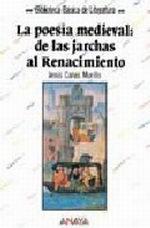 Portada del libro La poesia medieval, de las jarchas al Renacimiento Editorial