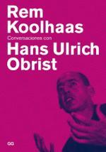 Portada del libro Rem Koolhaas. Conversaciones con Hans Ulrich Obrist
